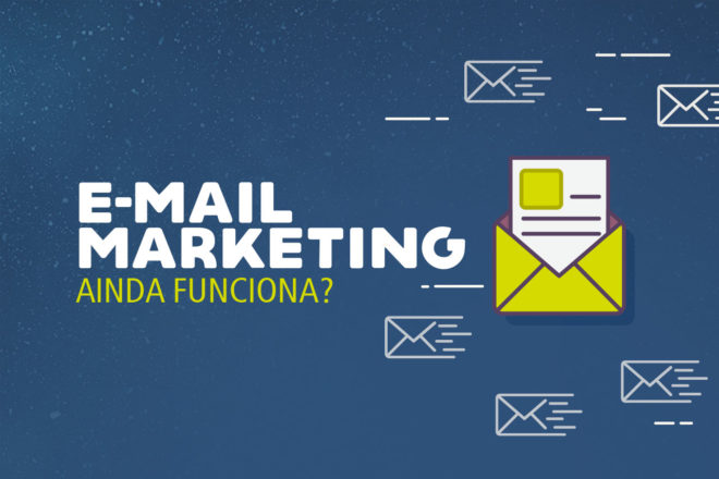 E-mail marketing funciona